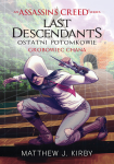 ebook: Assassin's Creed: Last Descendants. Ostatni potomkowie. Grobowiec chana - Matthew J. Kirby