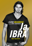 ebook: Ja, Ibra - David Lagercrantz,  Zlatan Ibrahimović