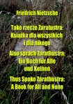 ebook: Tako rzecze Zaratustra: Książka dla wszystkich i dla nikogo. Also sprach Zarathustra: Ein Buch für Alle und Keinen. Thus Spoke Zarathustra: A Book for All and None - Friedrich Nietzsche