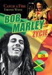 ebook: Bob Marley. Życie. Catch a fire - Timothy White